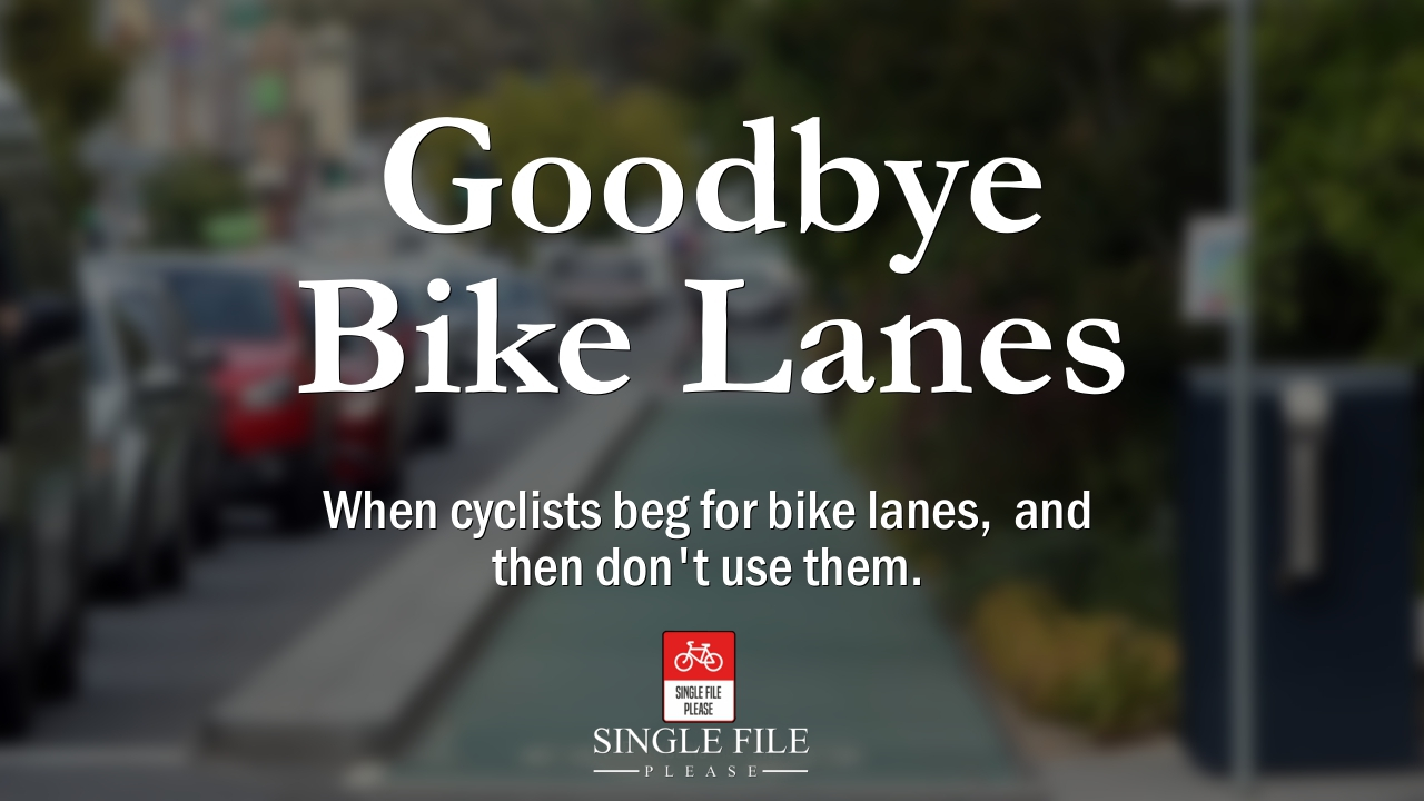 Goodbye Bike Lanes